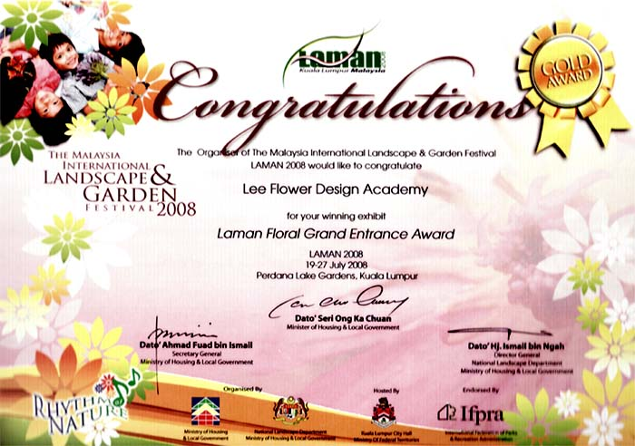 Laman - The Malaysia International Landscape and Garden Festival 2008 ~ Gold Award on 26th  JULY 2008  ( Floral Design )Award presented by the Minister of Housing and Local Goverment Y.B. Dato' Seri Ong Ka Chuan
