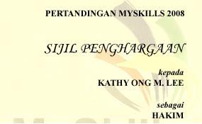 Chief Judge of MySkills Malaysia Floristry 2008. Certificate of Appreciation from Jabatan Pembangunan Kemahiran Kementerian Sumber Manusia. JPK, KSM.